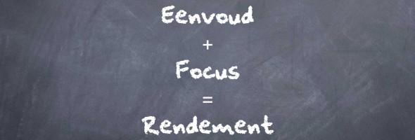 focus en eenvoud geeft rendement
